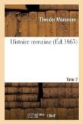 Histoire Romaine. Tome 7