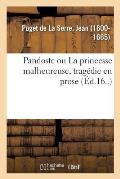 Pandoste Ou La Princesse Malheureuse, Trag?die En Prose
