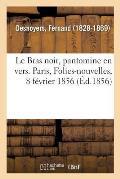Le Bras noir, pantomine en vers. Paris, Folies-nouvelles, 8 f?vrier 1856