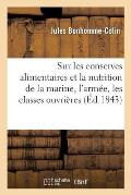 Notice Sur Les Conserves Alimentaires Et Sur Leur Application Possible ? La Nutrition