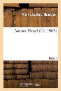 Aurora Floyd. Tome 1