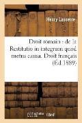 Droit Romain: de la Restitutio in Integrum Quod Metus Causa. Droit Fran?ais: