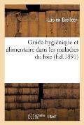 Guide Hygi?nique Et Alimentaire Dans Les Maladies Du Foie