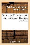 Sonnets, Ou Fleurs de Po?sie, Du Commandant d'Esgrigny