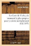 La Cure de Vichy, Du Moment Le Plus Propice Pour y Suivre Un Traitement