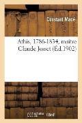Athis, 1786-1834, Ma?tre Claude Josset