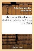 Madame de Girardin Avec Des Lettres In?dites. 5e ?dition