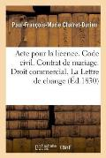 Acte Pour La Licence. Code Civil. Du Contrat de Mariage. Droit Commercial. de la Lettre de Change