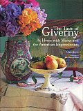 Taste Of Giverny At Home With Monet & The American Impressionists