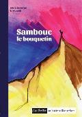 Sambouc le bouquetin: Les contes de Val?rie Bonenfant