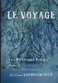 Le Voyage: Les Nouveaux Temps Tome 2