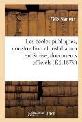 Les ?coles publiques, construction et installation en Suisse, documents officiels