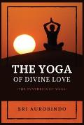 The Yoga of Divine Love: The Synthesis of Yoga