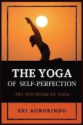 The Yoga of Self-Perfection: The Synthesis of Yoga