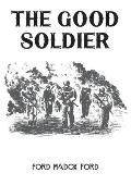 The Good Soldier: A 1915 novel by English novelist Ford Madox Ford