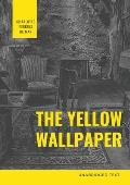 The Yellow Wallpaper: A Psychological fiction by Charlotte Perkins Gilman