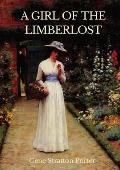 A Girl of the Limberlost: A 1909 novel by American writer and naturalist Gene Stratton-Porter
