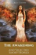 The Awakening and Selected Short Stories: 11 stories by Kate Chopin
