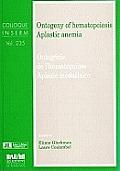 Ontogeny of Hematopoiesis, Aplastic Anemia