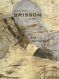 Pierre Marie Brisson Les Jeux Circulaire