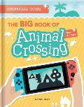 BIG Book of Animal Crossing Everything you need to know to create your island paradise