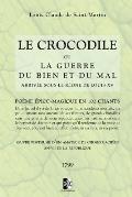 Le Crocodile: Ou La Guerre Du Bien Et Du Mal Arriv?e Sous Le R?gne de Louis XV