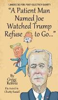 A Patient Man Named Joe Watched Trump Refuse to Go...