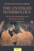 The Unveiled Numerology: You do not necessarily carry the name you think