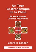 Un Tour Gastronomique de la Chine (Nouvelle Edition Illustree)