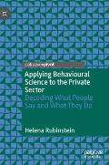 Applying Behavioural Science to the Private Sector: Decoding What People Say and What They Do