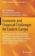 Economic and Financial Challenges for Eastern Europe: Proceedings of the 9th International Conference on the Economies of the Balkan and Eastern Europ