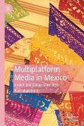 Multiplatform Media in Mexico: Growth and Change Since 2010