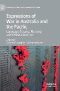 Expressions of War in Australia and the Pacific: Language, Trauma, Memory, and Official Discourse