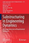 Substructuring in Engineering Dynamics: Emerging Numerical and Experimental Techniques
