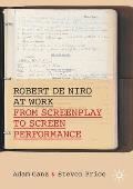 Robert de Niro at Work: From Screenplay to Screen Performance