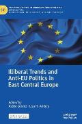 Illiberal Trends and Anti-Eu Politics in East Central Europe