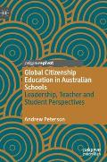 Global Citizenship Education in Australian Schools: Leadership, Teacher and Student Perspectives