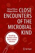 Close Encounters of the Microbial Kind: Everything You Need to Know about Common Infections