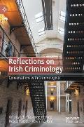 Reflections on Irish Criminology: Conversations with Criminologists