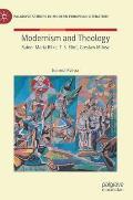 Modernism and Theology: Rainer Maria Rilke, T. S. Eliot, Czeslaw Milosz
