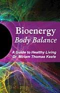 Bioenergy Body Balance: A Guide to Healthy Living