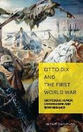 Otto Dix and the First World War: Grotesque Humor, Camaraderie and Remembrance