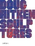 Doug Aitken Sculptures