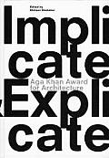 Implicate & Explicate: Aga Kahn Award for Architecture 2010