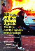 Ethics of the Urban The City & the Spaces of the Political