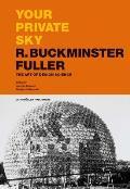 Your Private Sky R Buckminster Fuller The Art of Design Science
