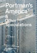 Portman's America: & Other Speculations