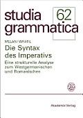 Die Syntax Des Imperativs: Eine Strukturelle Analyse Zum Westgermanischen Und Romanischen