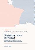 St?dtischer Raum Im Wandel/Espaces Urbains En Mutation: Modernit?t - Mobilit?t - Repr?sentationen/Modernit?s - Mobilit?s - Repr?sentations