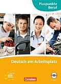 Training Berufliche Kommunikation: Gemeinsamer Europäischer Referenzrahmen: A2/b1. Erfolgreich IM Beruf